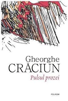 Pulsul prozei/Gheorghe Craciun