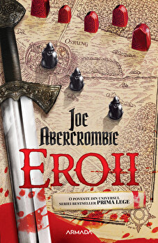 Eroii/Joe Abercrombie imagine elefant.ro 2021-2022