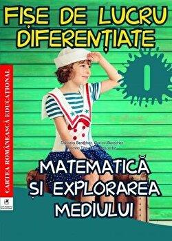 Fise de lucru diferentiate. Matematica si explorarea mediului. Clasa I/Daniela Berechet, Florian Berechet, Lidia Costache, Jeana Tita