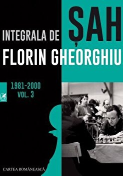Integrala de sah. Vol. 3/Florin Gheorghiu imagine elefant 2021