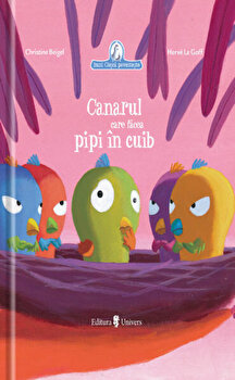 Canarul care facea pipi in cuib/Christine Beigel, Herve le Goff
