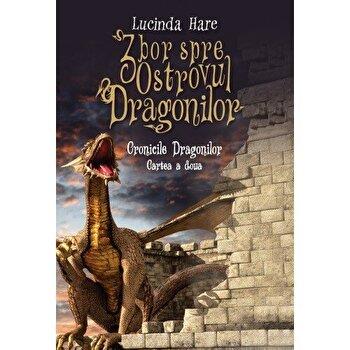Cronicile Dragonilor. Zbor spre Ostrovul Dragonilor. Cartea a doua/Lucinda Hare