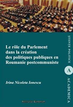 Coperta Carte Le role du parlement dans la creation des politiques publiques en Roumanie postcommuniste
