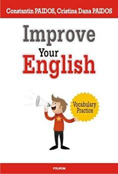 Improve Your English. Vocabulary Practice/Constantin Paidos, Cristina Dana Paidos imagine elefant.ro 2021-2022