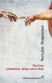 Cartea poemelor mele nescrise/Varujan Vosganian imagine