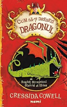 Cum sa-ti dresezi dragonul/Cressida Cowell