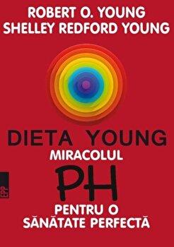 Dieta Young. Miracolul pH pentru o sanatate perfecta. Editia a 5-a/Robert O. Young, Shelley Redford Young imagine elefant.ro 2021-2022