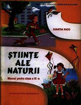 Stiinte ale naturii. Manual clasa a III-a/Dumitra Radu poza cate