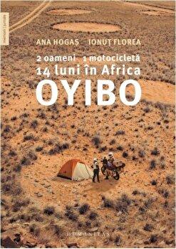 Oyibo: 2 oameni,1 motocicleta,14 luni in Africa/Ana Hogas, Ionut Florea imagine