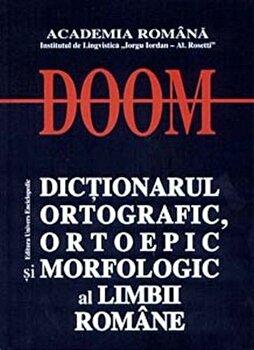 DOOM - Dictionarul ortografic, ortoepic si morfologic al limbii romane. Editia a II-a/Academia Romana imagine elefant.ro