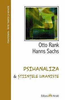Psihanaliza & Stiintele Umaniste. Psihoterapia - intre traditie si inovatie/Otto Rank, Hanns Sachs imagine