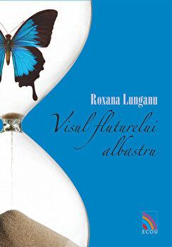 Visul fluturelui albastru/Roxana Lunganu imagine elefant 2021