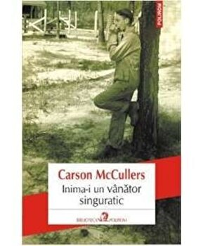 Inima-i un vanator singuratic/Carson McCullers imagine