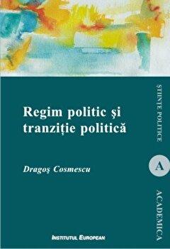 Regim politic si tranzitie politica/Dragos Cosmescu imagine