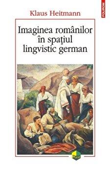 Imaginea romanilor in spatiul lingvistic german-Klaus Heitmann imagine