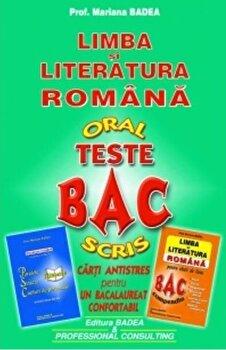 Limba si literatura romana. Teste BAC - oral, scris/Mariana Badea