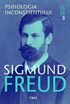 Opere esentiale, vol. 3 - Psihologia inconstientului/Sigmund Freud imagine elefant 2021