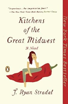 Kitchens of the Great Midwest, Paperback/J. Ryan Stradal poza cate