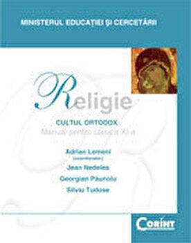 Religie. Cultul ortodox. Manual pentru clasa a XI-a/Adrian Lemeni, Jean Nedelea, Georgian Paunoiu, Silviu Tudose