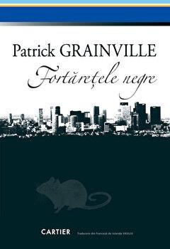 Fortaretele negre/Patrick Grainville imagine elefant.ro