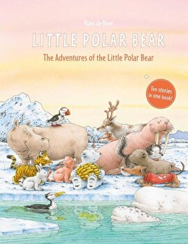 The Adventures of the Little Polar Bear, Hardcover/Hans De Beer poza cate