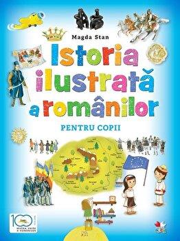 Istoria ilustrata a romanilor pentru copii/Magda Stan