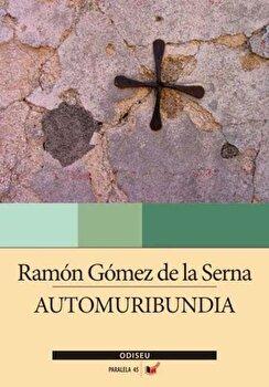 Automuribundia/Ramon Gomez de la Serna imagine