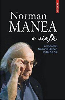 Norman Manea - O viata/*** imagine elefant 2021