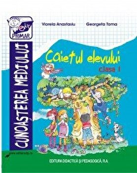 Cunoasterea mediului clasa I - Caietul elevului/Viorela Anastasiu, Georgeta Toma imagine elefant.ro 2021-2022