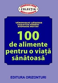Coperta Carte 100 de alimente pentru o viata sanatoasa