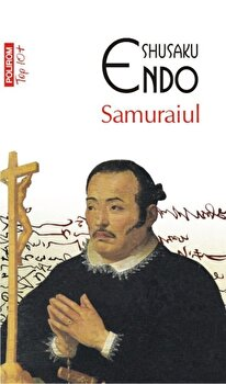 Samuraiul (Top 10+)/Shusaku Endo imagine