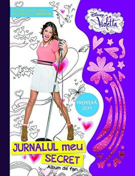 Disney Violetta. Jurnalul tau secret. Album de fan/***
