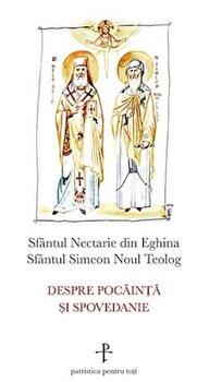 Despre pocainta si spovedanie/Nectarie din Eghina, Simeon Noul Teolog imagine elefant.ro 2021-2022