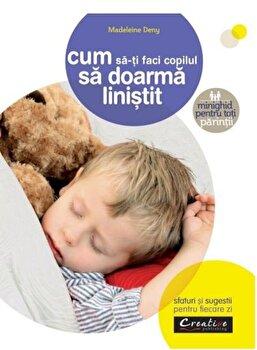 Cum sa-ti faci copilul sa doarma linistit - sfaturi si sugestii pentru fiecare zi/Madeleine Deny imagine elefant.ro 2021-2022