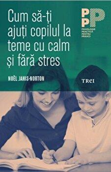 Coperta Carte Cum sa-ti ajuti copilul la teme cu calm si fara stres