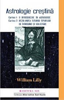Astrologia crestina vol. 1/William Lilly