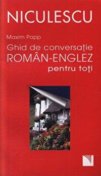 Ghid de conversatie roman-englez pentru toti/Maxim Popp imagine elefant.ro 2021-2022