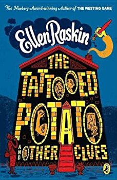 The Tattooed Potato and Other Clues, Paperback/Ellen Raskin poza cate