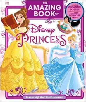 The Amazing Book of Disney Princess, Hardcover/Eleanor Rose poza cate