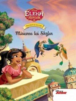 Elena din Avalor. Povesti si Jocuri. Misiunea lui Skylar/Disney
