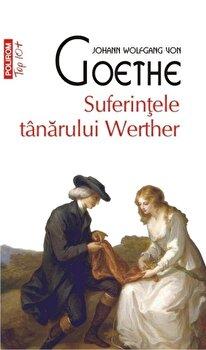 Suferintele tanarului Werther (Top 10+)-Johann Wolfgang von Goethe imagine