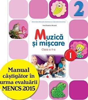 Manual. Muzica Si Miscare. Clasa a II-a, semestrul I(contine CD)/Beatrice Irinel Nicoara