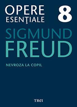 Opere Esentiale, vol. 8 - Nevroza la copil: Micul Hans si Omul cu lupi/Sigmund Freud imagine