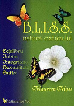 B.L.I.S.S. - natura extazului/Maureen Moss poza cate
