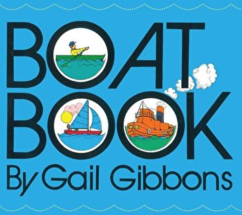 Boat Book, Hardcover/Gail Gibbons poza cate