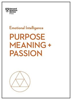 Purpose, Meaning, and Passion, Paperback/Harvard Business Review poza cate