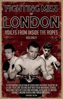 Fighting Men of London, Paperback/Alex Daley poza cate