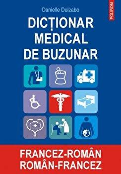 Dictionar medical de buzunar francez-roman/roman-francez/Danielle Duizabo