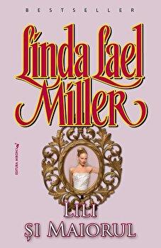 Lili si maiorul/Linda Lael Miller