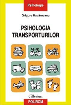 Psihologia transporturilor/Grigore Havarneanu